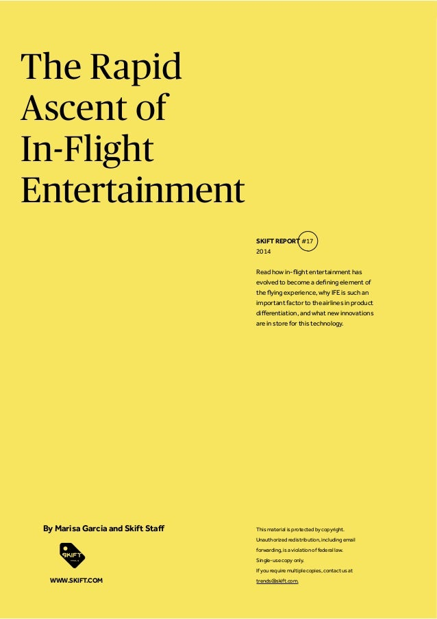 The Rapid Ascent of In-Flight Entertainment SKIFT REPORT #17 2014 WWW.SKIFT.COM