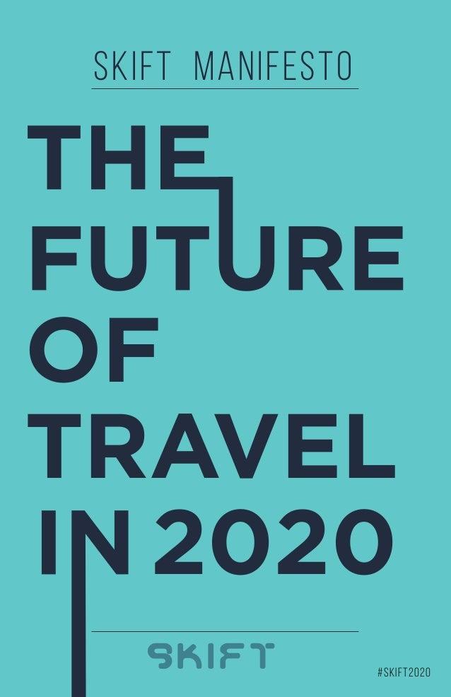 #skift2020 SKIFT MANIFESTO SKIFT OF TRAVEL 2020
