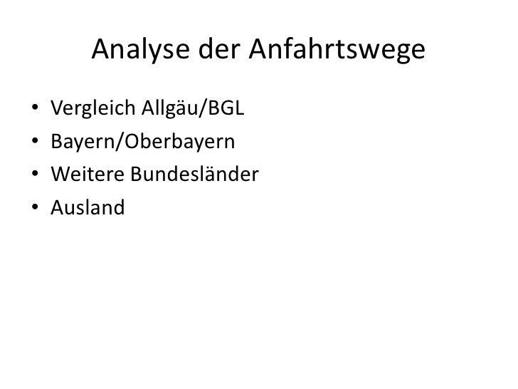 Analyse der Anfahrtswege<br />Vergleich Allgäu/BGL<br />Bayern/Oberbayern<br />Weitere Bundesländer<br />Ausland<br />