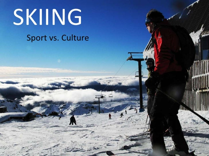 SKIING<br />Sport vs. Culture<br />http://www.flickr.com/photos/maticulous/2724499545/<br />