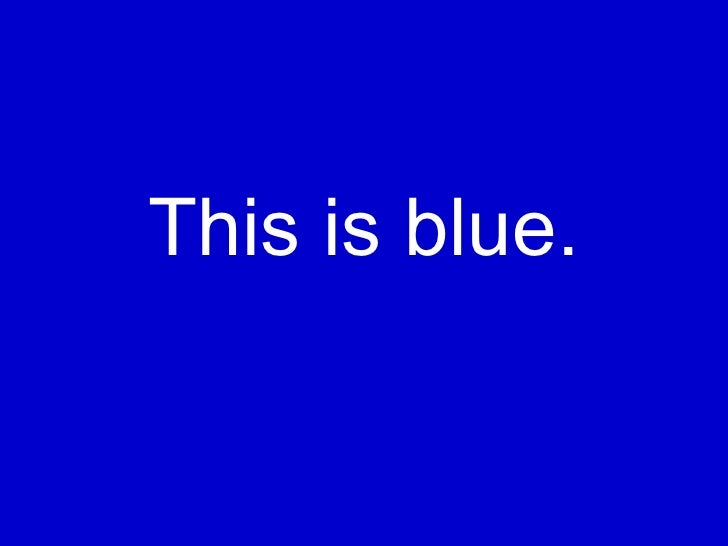 This is blue.