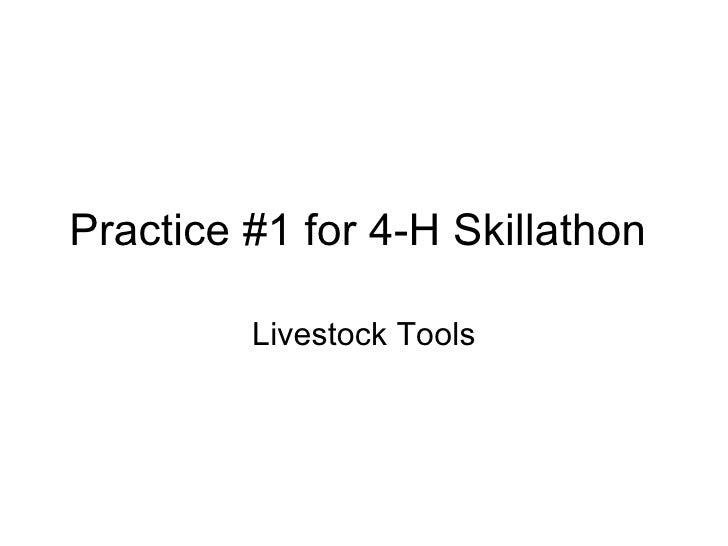 Practice #1 for 4-H Skillathon  Livestock Tools