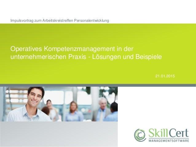 Impulsvortrag zum Arbeitskreistreffen Personalentwicklung Operatives Kompetenzmanagement in der unternehmerischen Praxis -...