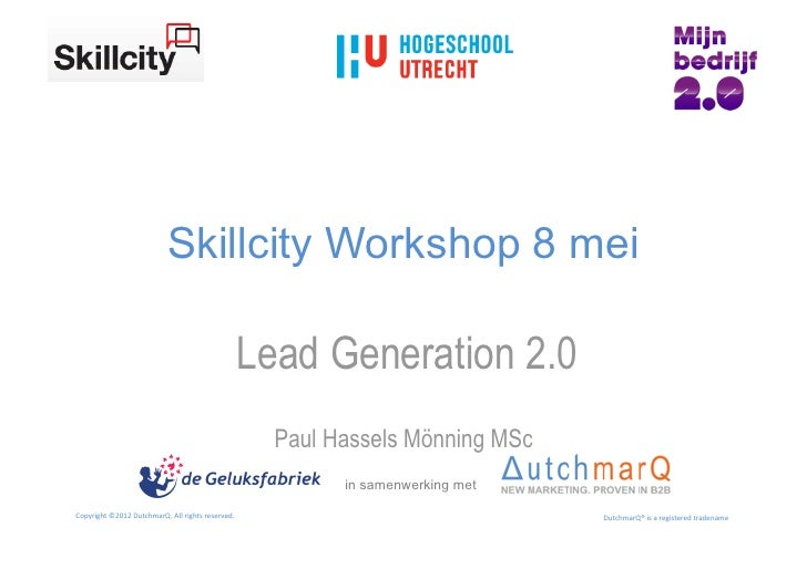 Skillcity Workshop 8 mei                                                                     Lead Generation 2.0          ...