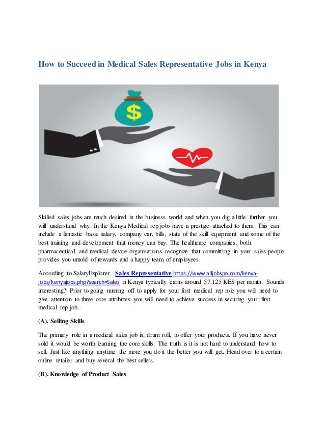 How to Succeed in Medical Sales Representative Jobs in Kenya Skilled sales jobs are much desired in the business world and...