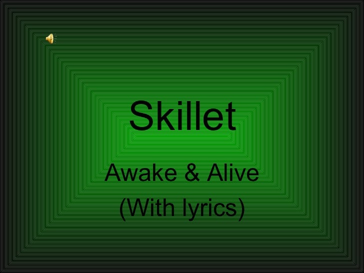 Skillet awake and alive lyrics