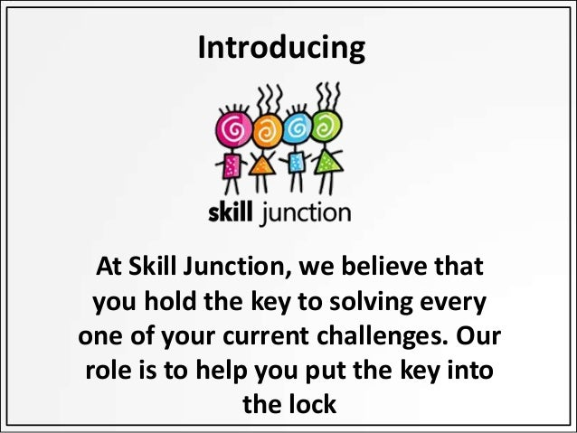 An Introduction to Skill Junction