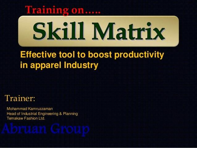 Abruan Group Mohammad Kamruzzaman Head of Industrial Engineering & Planning Temakaw Fashion Ltd. Trainer: Effective tool t...