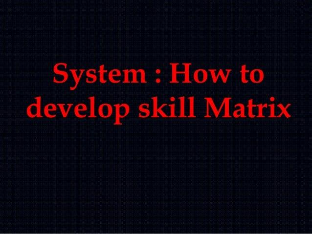 Skill matrix
