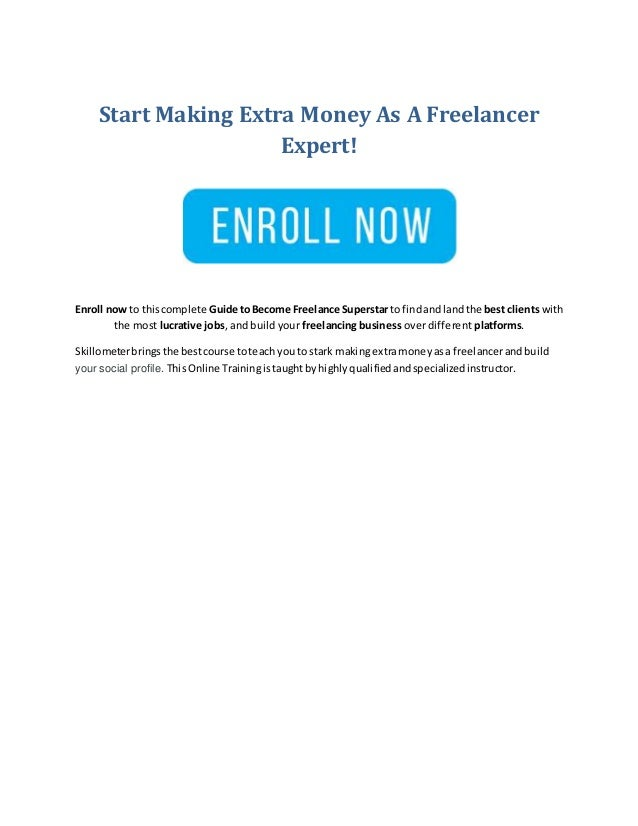 Start Making Extra Money As A Freelancer Expert! Enroll now to thiscomplete Guide toBecome Freelance Superstarto findandla...