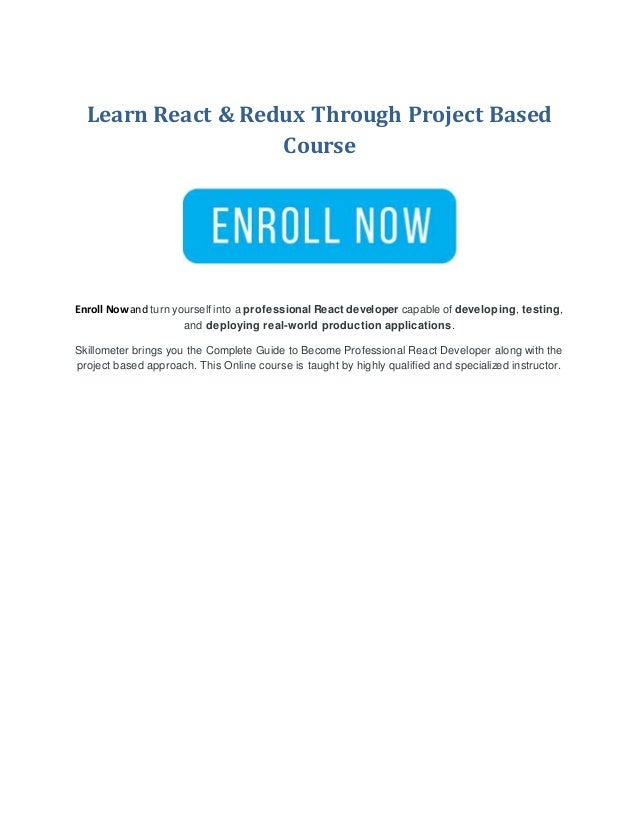 Learn React & Redux Through Project Based Course Enroll Nowand turn yourself into a professional React developer capable o...