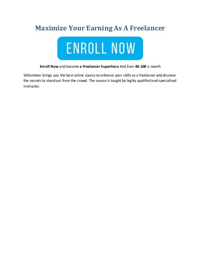 Maximize Your Earning As A Freelancer Enroll Now and become a Freelancer Superhero And Earn 4K-10K a month Skillometer bri...