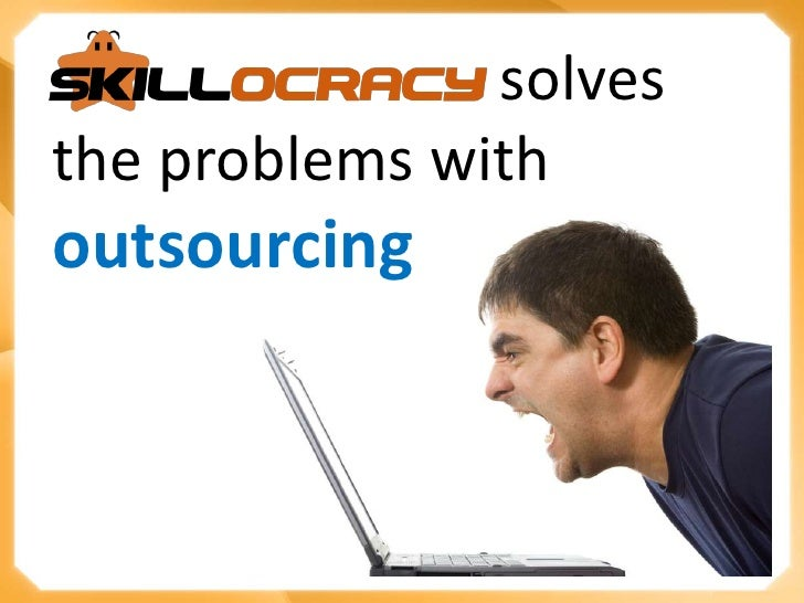 solves the problems with <br />outsourcing<br />