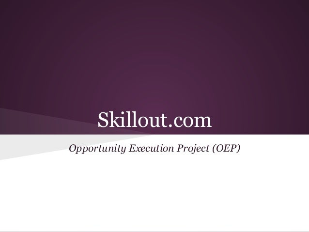 Skillout.com Opportunity Execution Project (OEP)