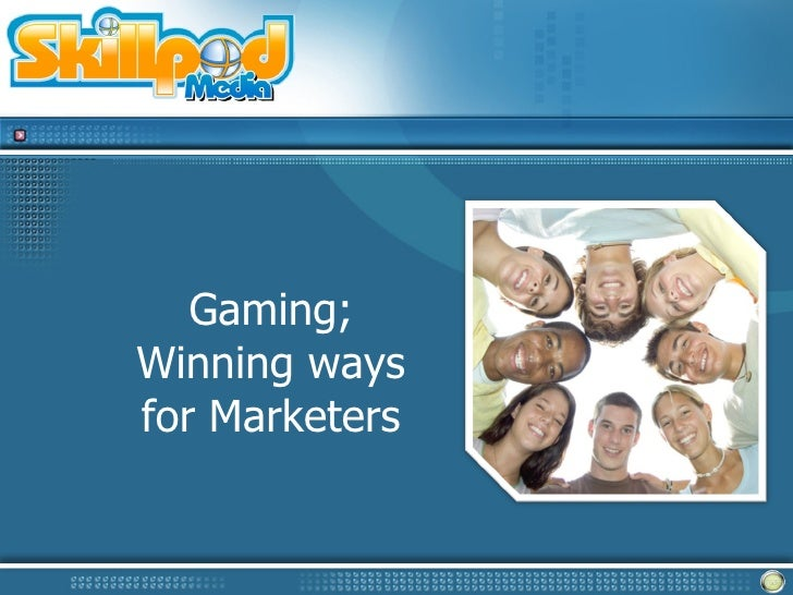 Gaming; Winning ways for Marketers