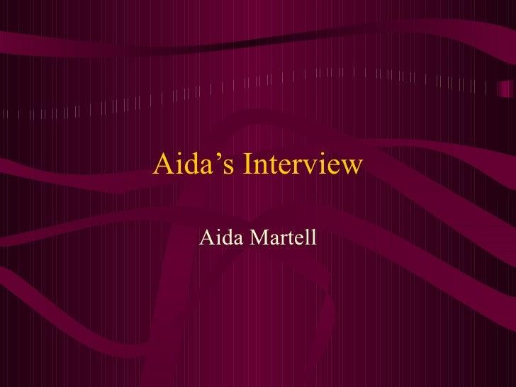 Aida's Interview Aida Martell