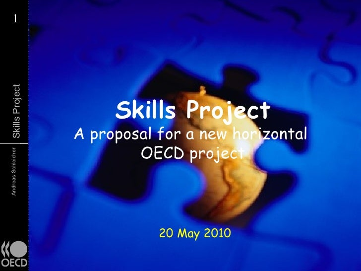 Skills Project A proposal for a new horizontal  OECD project 20 May 2010