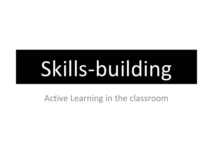 Skills-building Active Learning in the classroom