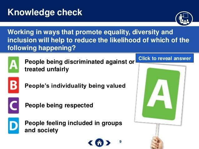 explain how promoting equality and inclusion reduces the likelihood of discrimination