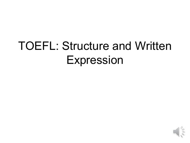 TOEFL: Structure and Written        Expression