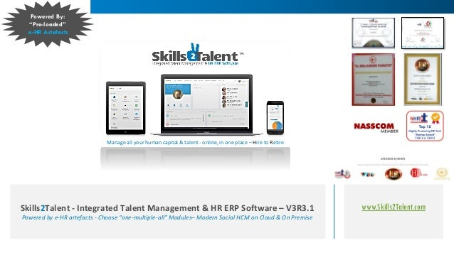 www.Skills2Talent.comSkills2Talent - Integrated Talent Management & HR ERP Software – V3R3.1 Powered by e-HR artefacts - C...