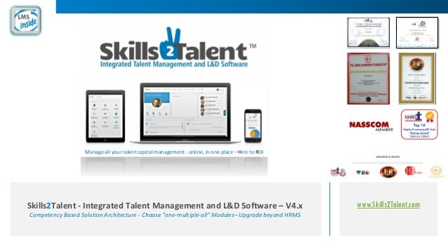 www.Skills2Talent.comSkills2Talent - Integrated Talent Management and L&D Software – V4.x Competency Based Solution Archit...