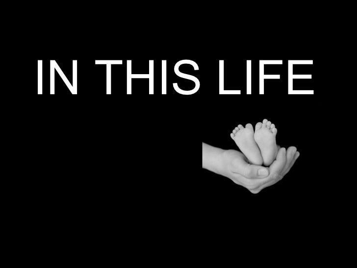 IN THIS LIFE