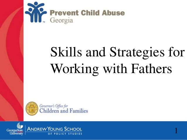 Skills and Strategies for  Working with Fathers  1