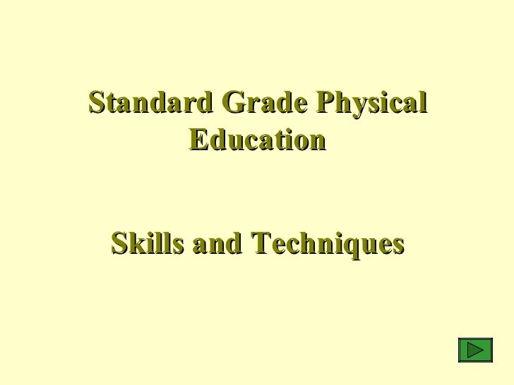 Standard Grade Physical Education Skills and   Techniques