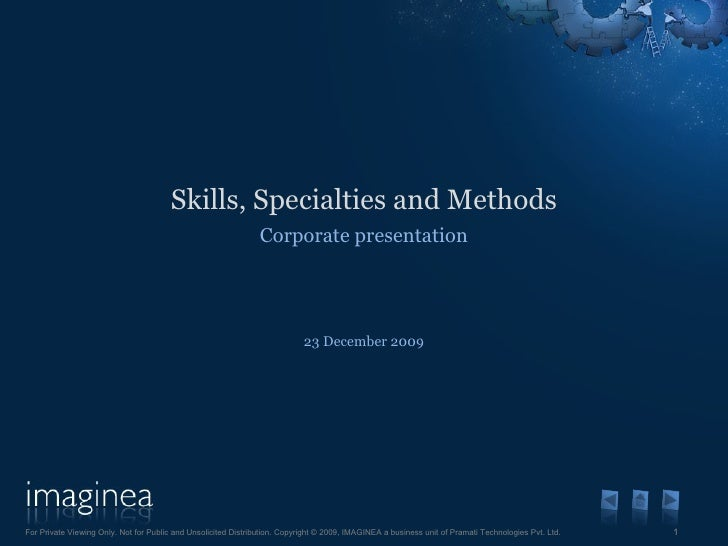 Skills, Specialties and Methods Corporate presentation 23 December 2009 For Private Viewing Only. Not for Public and Unsol...