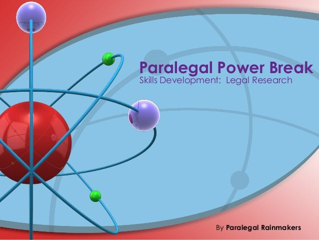 Paralegal Power Break Skills Development: Legal Research By Paralegal Rainmakers