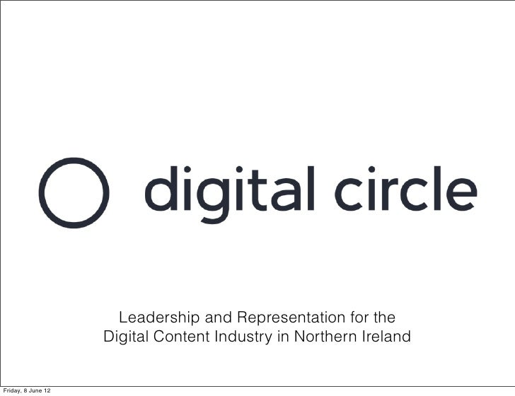 Leadership and Representation for the                    Digital Content Industry in Northern IrelandFriday, 8 June 12