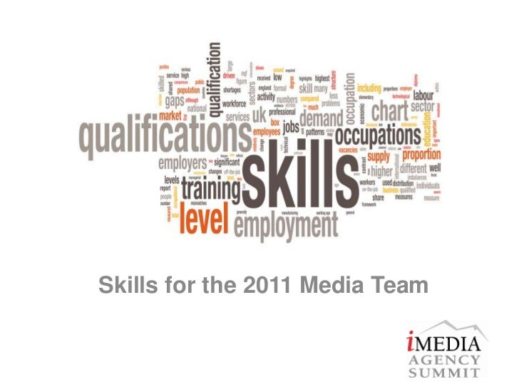 Skills for the 2011 Media Team<br />