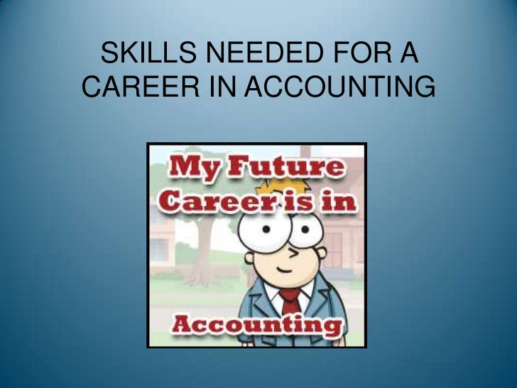 a career description accounting Because accounting is such a broad field, there are many accounting job titles read below for a list of some of the most common accounting job titles, as well as a longer list of accounting job titles.