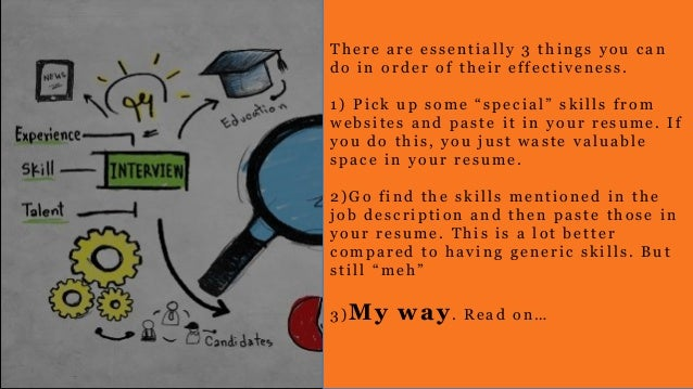 4. There Are Essentially 3 Things You Can ...  What Skills Do You Put On A Resume