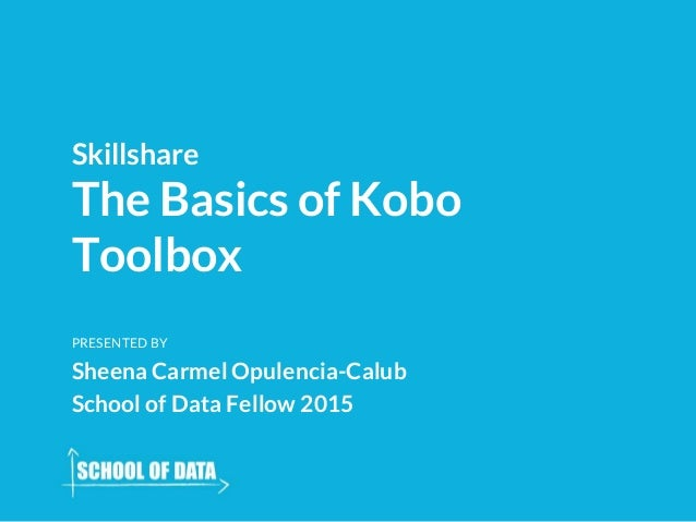Skillshare - Using Kobo Toolbox for mobile data collection