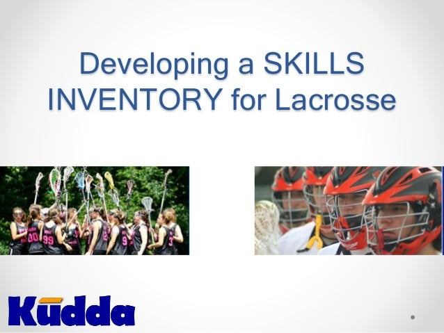 Developing a SKILLS INVENTORY for Lacrosse