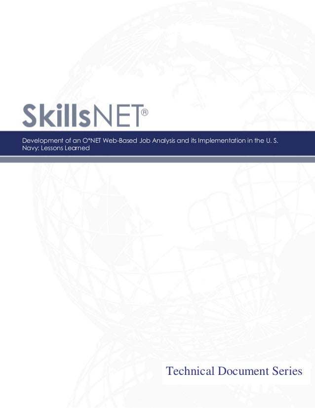 1 Development of an O*NET Web-Based Job Analysis and its Implementation in the U. S. Navy: Lessons Learned Technical Docum...