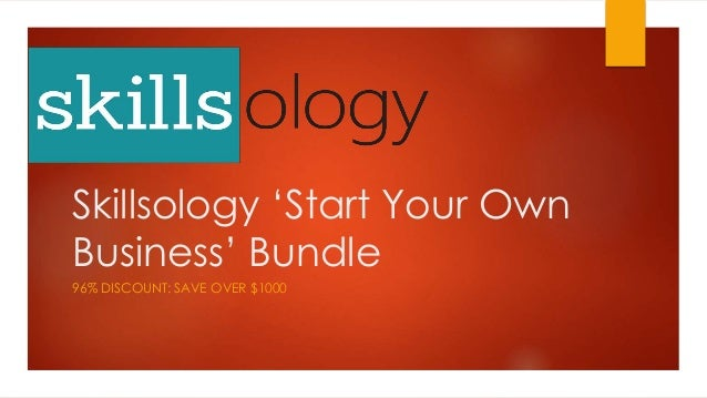 Skillsology 'Start Your Own Business' Bundle 96% DISCOUNT: SAVE OVER $1000