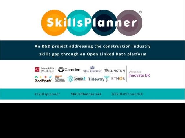 Rebecca Lovelace Programme Director SkillsPlanner skillsplanner.net #SkillsPlanner @SkillsPlannerUK