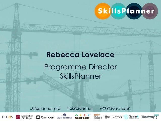 SkillsPlanner Collaborators Barking and Dagenham College Barnet and Southgate College Bexley College Beyond 2030 Bromley C...