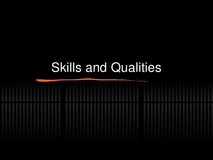 Skills and Qualities
