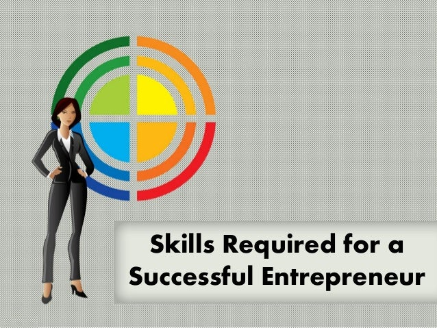 Skills Required for a Successful Entrepreneur