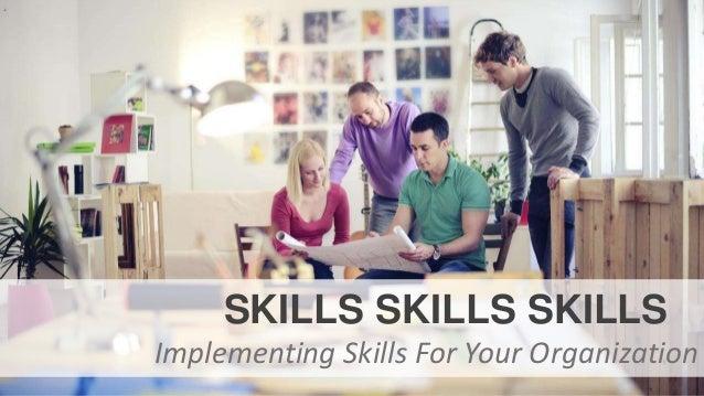Skills Skills Skills