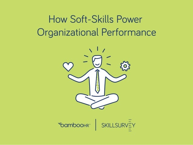 bamboohr.com skillsurvey.com How Soft-Skills Power Organizational Performance How soft-skills power organizational perform...