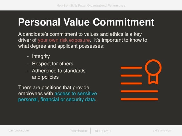 bamboohr.com skillsurvey.com How Soft-Skills Power Organizational Performance Personal Value Commitment A candidate's comm...