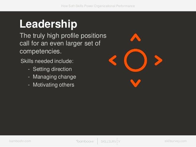 bamboohr.com skillsurvey.com How Soft-Skills Power Organizational Performance Leadership The truly high profile positions ...