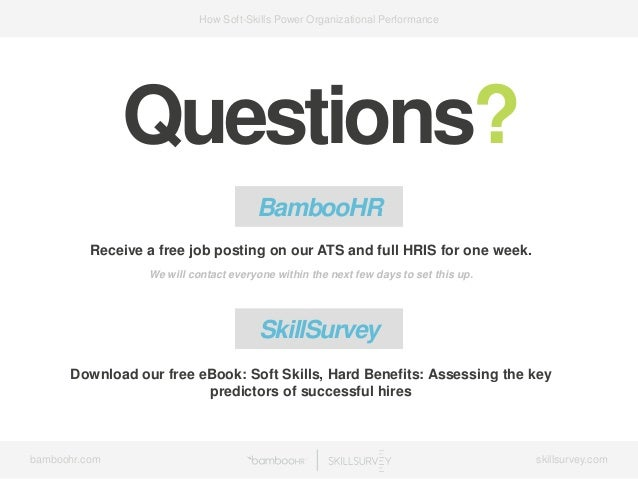 bamboohr.com skillsurvey.com How Soft-Skills Power Organizational Performance Questions? BambooHR Receive a free job posti...