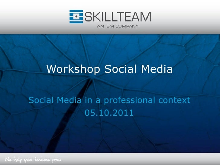 Workshop Social MediaSocial Media in a professional context             05.10.2011