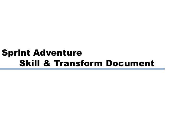 Sprint Adventure   Skill & Transform Document